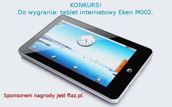 Tabletowo.pl KONKURS! Do wygrania tablet internetowy Eken M002 Konkursy Nowości