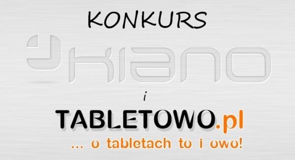 Tabletowo.pl KONKURS! Do wygrania dwa tablety Kiano i klawiatura z etui do tabletów Konkursy Nowości