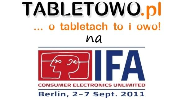 Tabletowo.pl Tabletowo.pl na IFA 2011! Ciekawostki Nowości