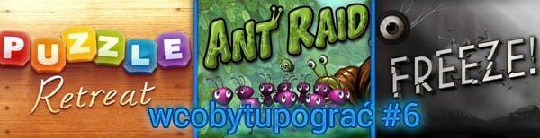 Tabletowo.pl w co by tu pograć #6: Freeze!, Puzzle Retreat i Ant Raid Aplikacje