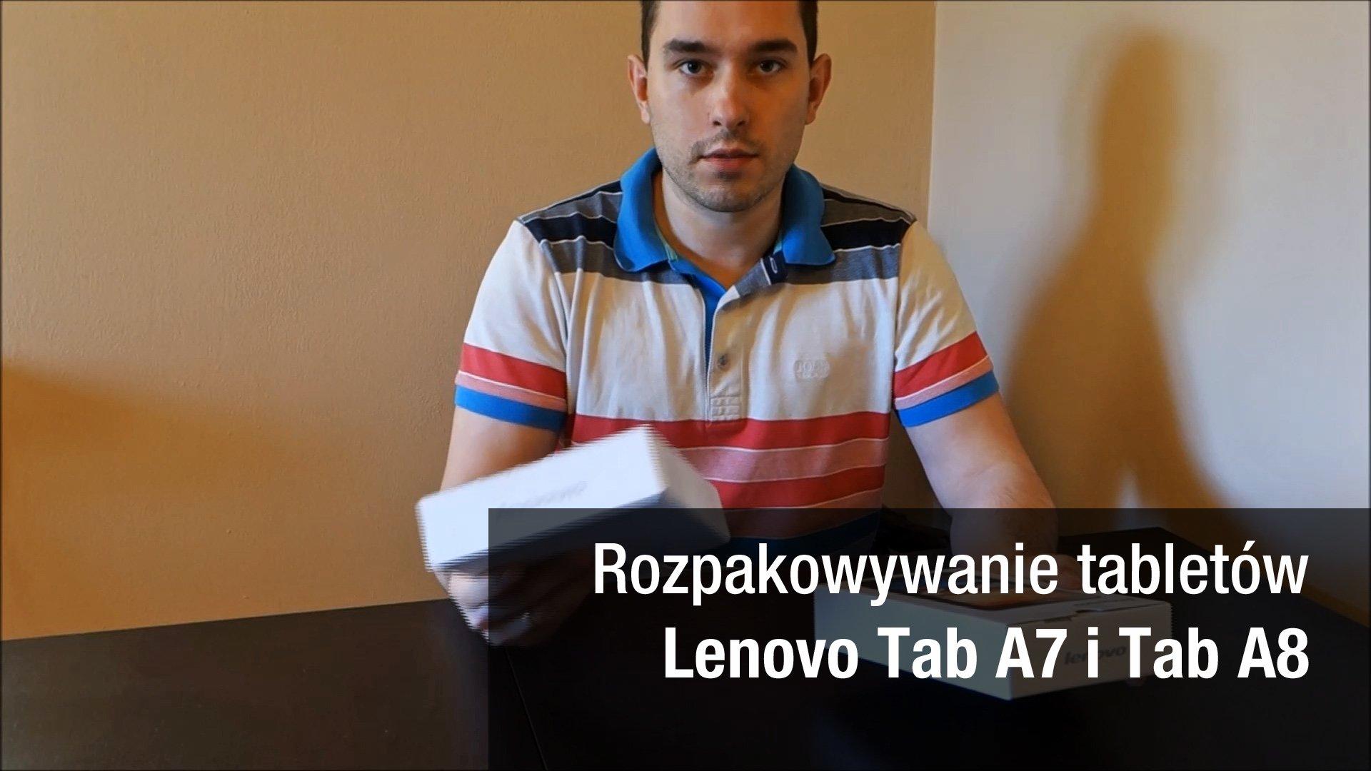 Rozpakowywanie tabletów Lenovo Tab A7 i Tab A8 (wideo)