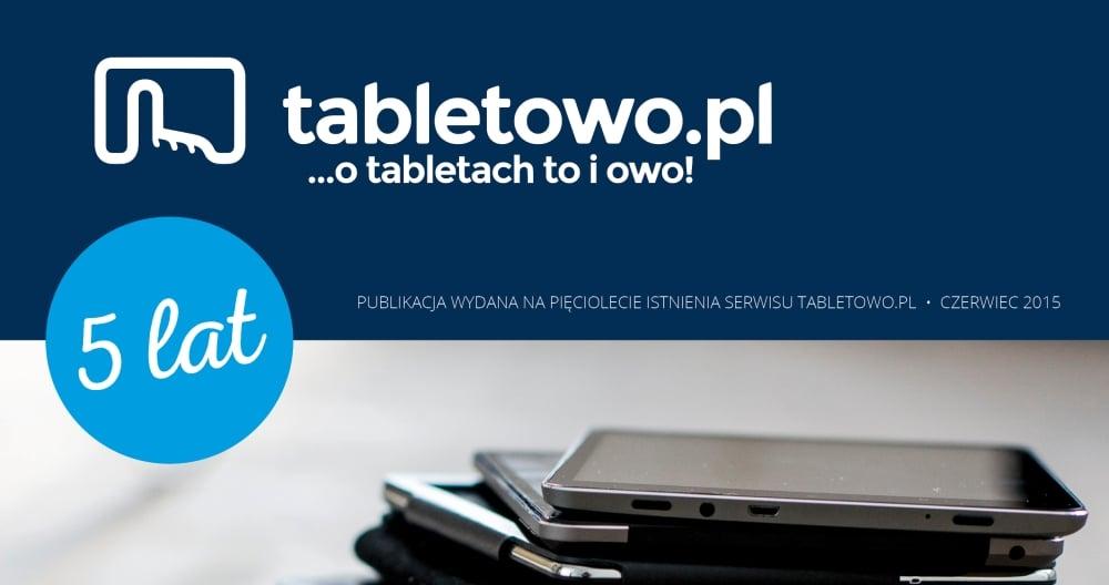 Tabletowo.pl Z okazji 5-lecia mamy dla Was obszernego PDF-a! Ciekawostki