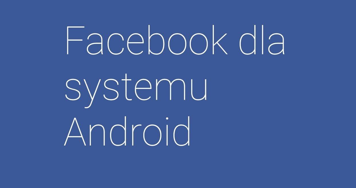 Aplikacja Facebook dla Androida wreszcie z możliwością wrzucania zdjęć HD 14