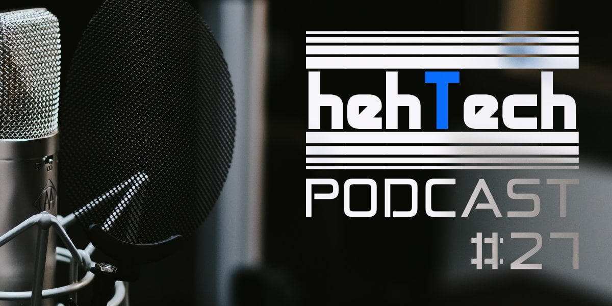 Podcast: hehTech#27 - Google 4th October 21