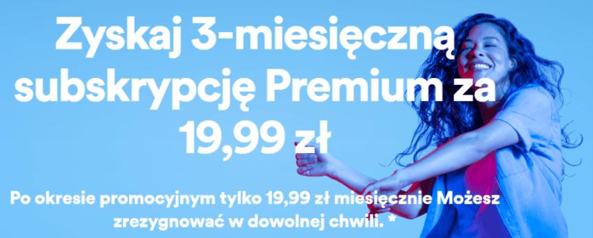 Tabletowo.pl 0,99 zł lub 19,99 zł za trzy miesiące Spotify Premium - zależy, czy już wcześniej korzystałeś z promocji Kultura Promocje
