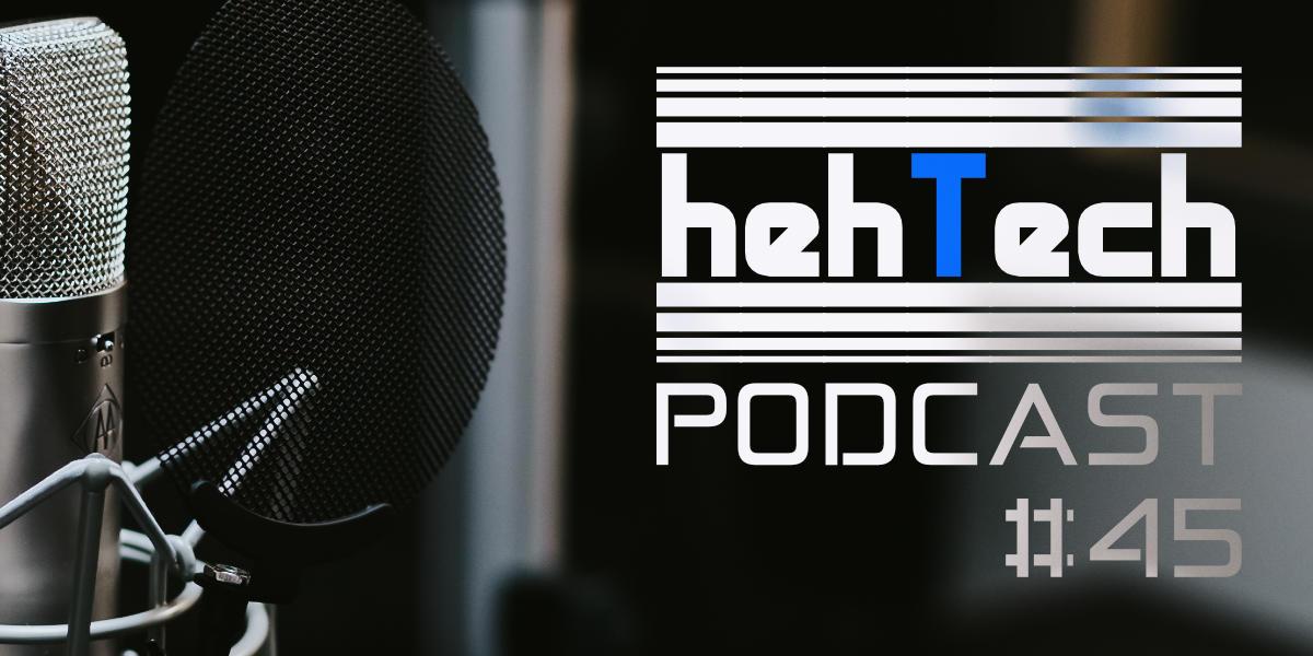 Podcast: hehTech#45 - Bo lepiej późno niż wcale... 19