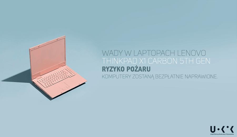 Tabletowo.pl Uważajcie na laptopy Lenovo ThinkPad X1 Carbon 5th Gen. Ich akumulatory mogą spowodować pożar Lenovo Sprzęt