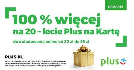 Tabletowo.pl 20 lat Plusa na Kartę. W promocji dostaniesz 100% więcej za doładowanie, ale tylko 4 czerwca GSM Promocje
