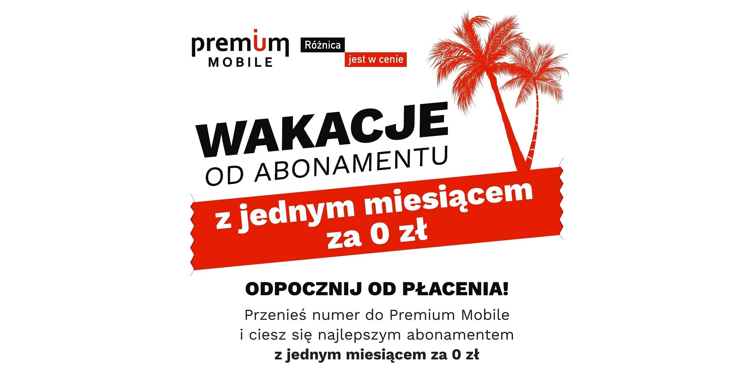 Tabletowo.pl Nowi klienci Premium Mobile nic nie zapłacą za pierwszy miesiąc, ale pod warunkiem, że przeniosą swój numer GSM Promocje