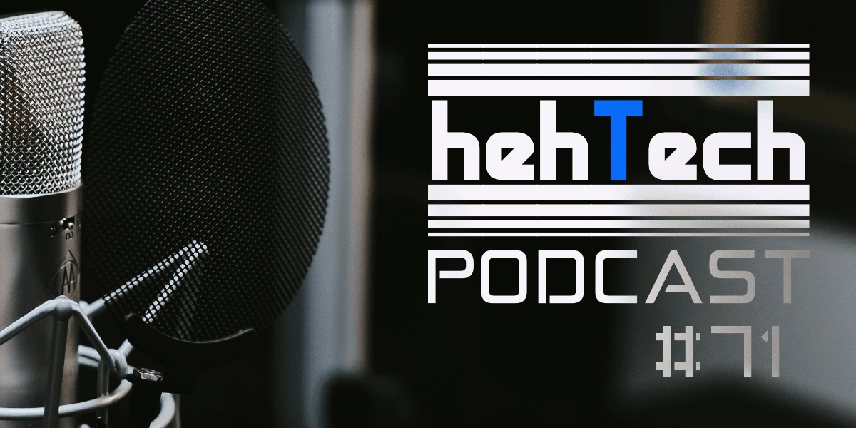 Podcast: hehTech#71 - This is(n't) amazing 20