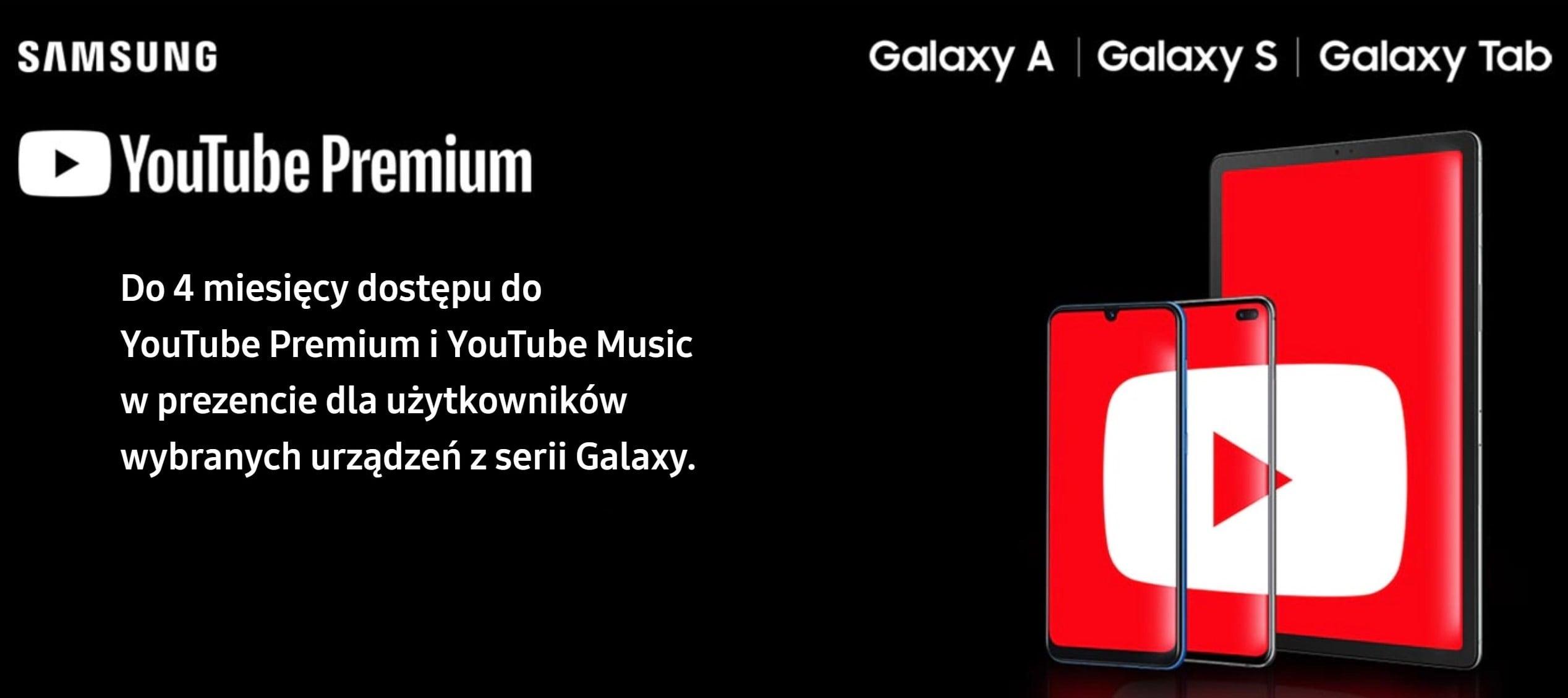 Właściciele smartfonów i tabletów Samsunga dostaną nawet 4 miesiące YouTube Premium za darmo