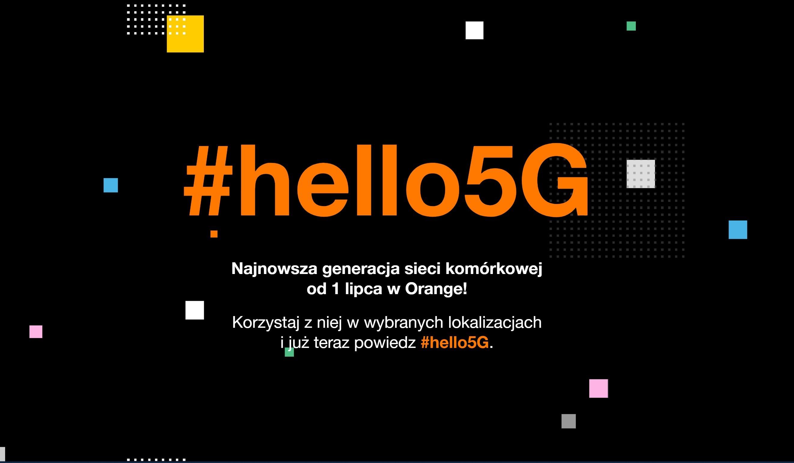 Orange śmiało się z #5GReady od Play, teraz samo uruchamia #hello5G 19