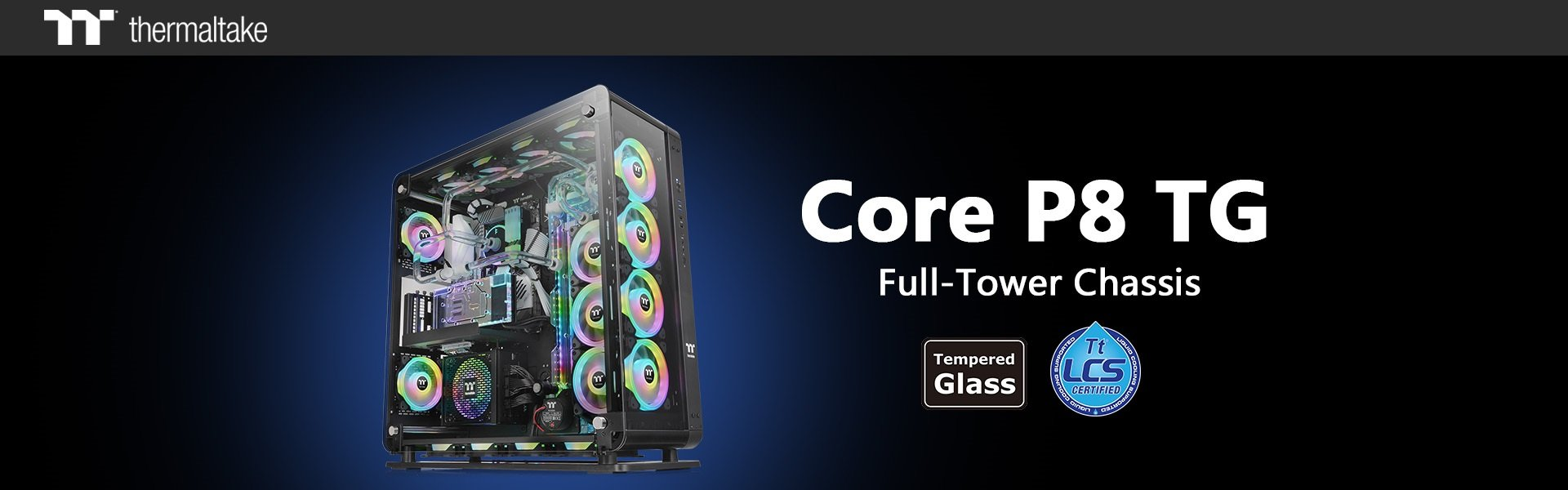 Thermaltake Core P8 Tempered Glass Full Tower Chassis