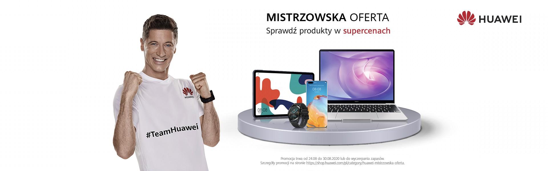 Huawei promocja mistrzowska oferta Robert Lewandowski