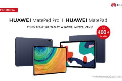 promocja Huawei MatePad i MatePad Pro