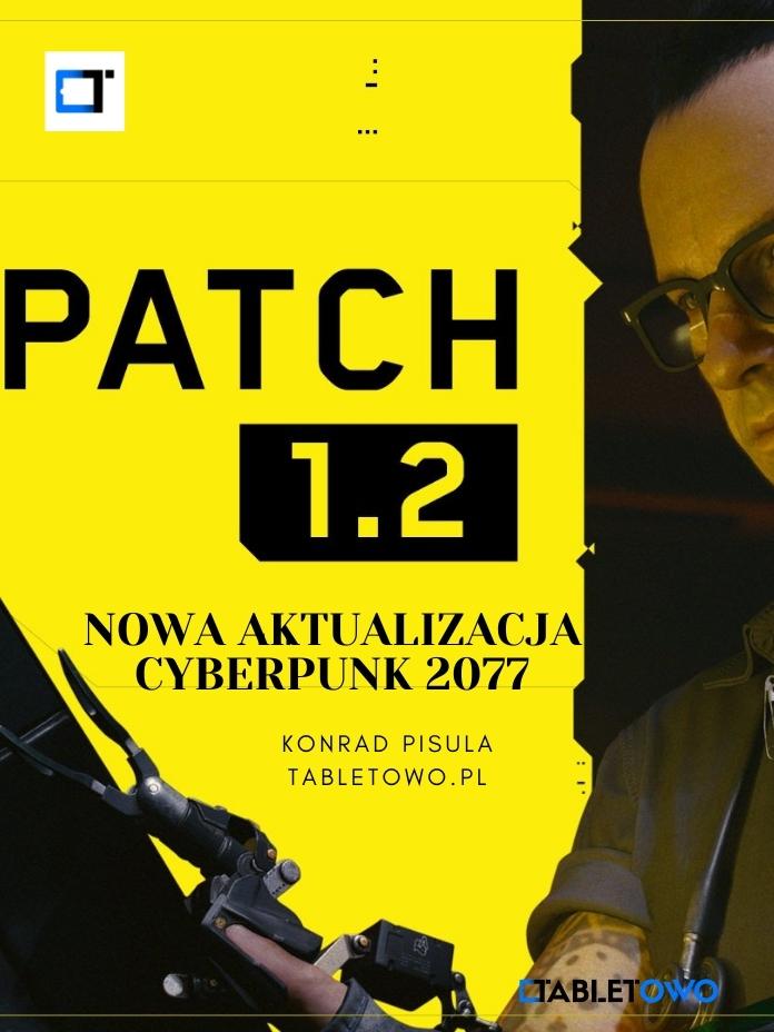 Już jest patch 1.2 dla Cyberpunk 2077