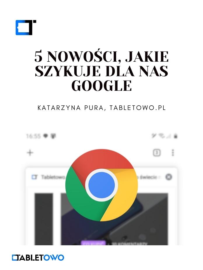 5 świetnych nowości w aplikacjach Google!