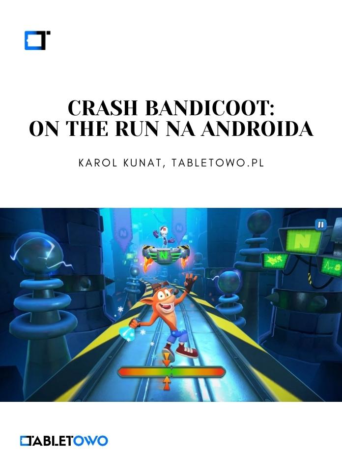 Mobilny Crash Bandicoot już jest