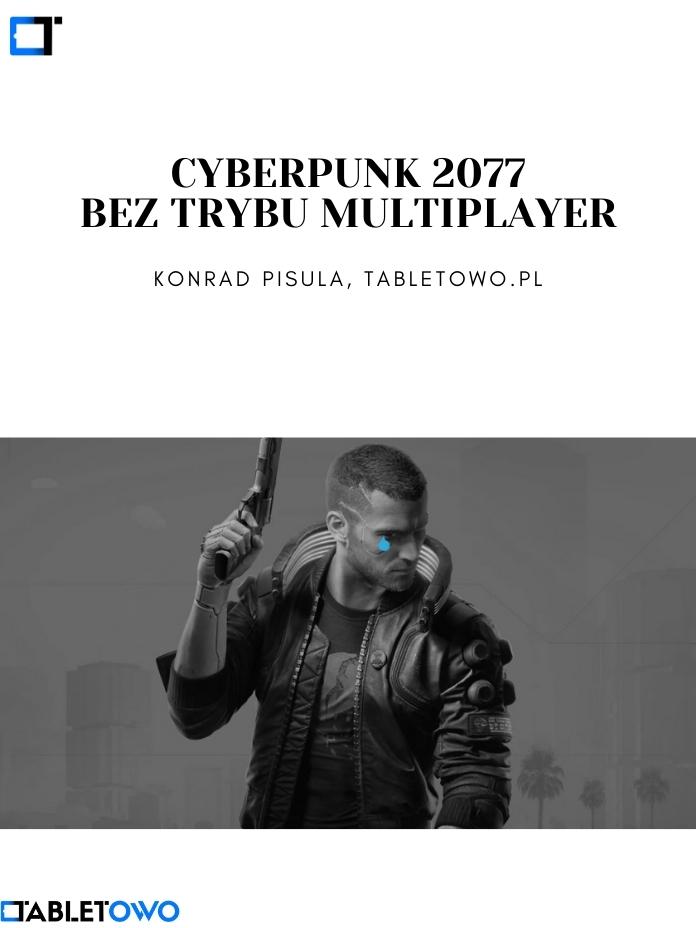 Cyberpunk 2077 bez multiplayera