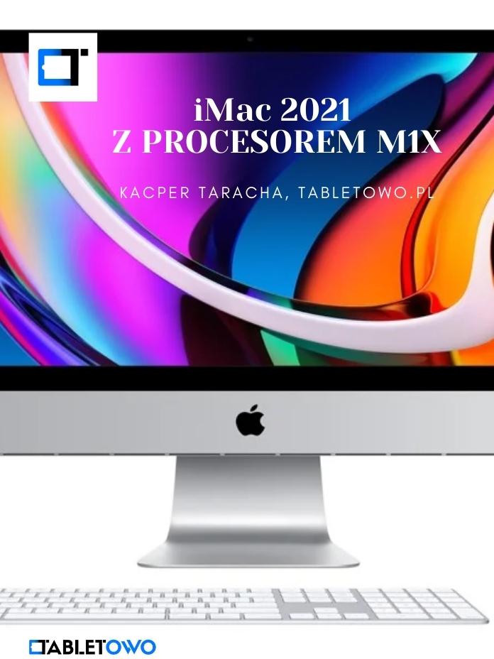 iMac 2021 z procesorem M1X