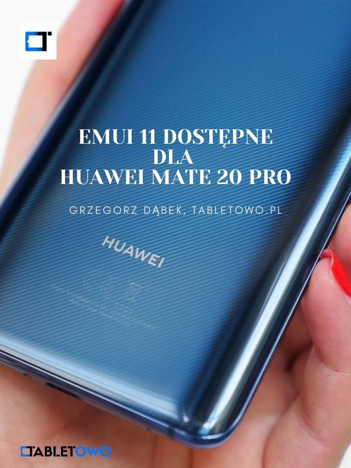 EMUI 11 dla Huawei Mate 20 Pro