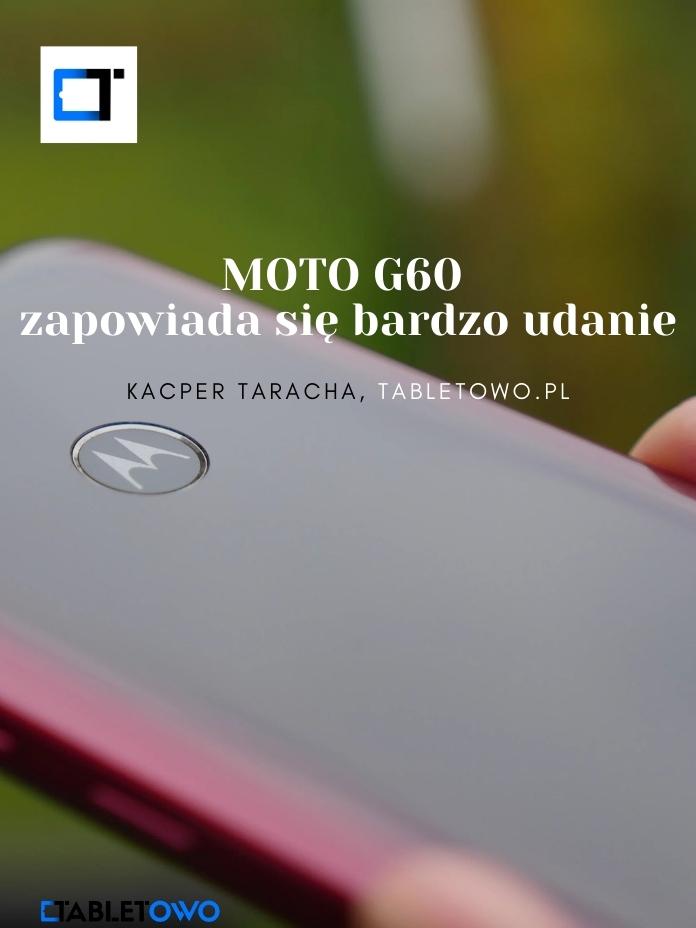 Moto G60 zapowiada się bardzo udanie