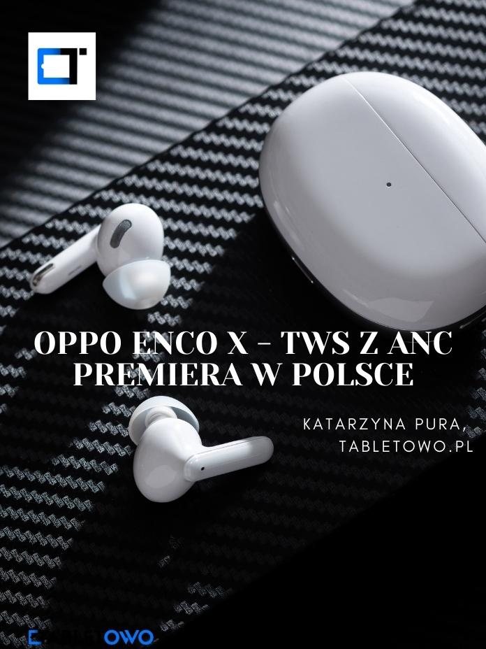 Oppo Enco X - TWS-y z ANC premiera w Polsce
