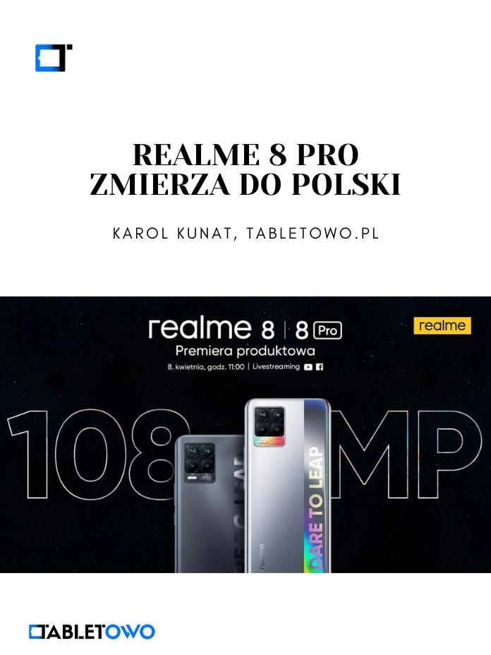 Kiedy premiera realme 8 Pro w Polsce?