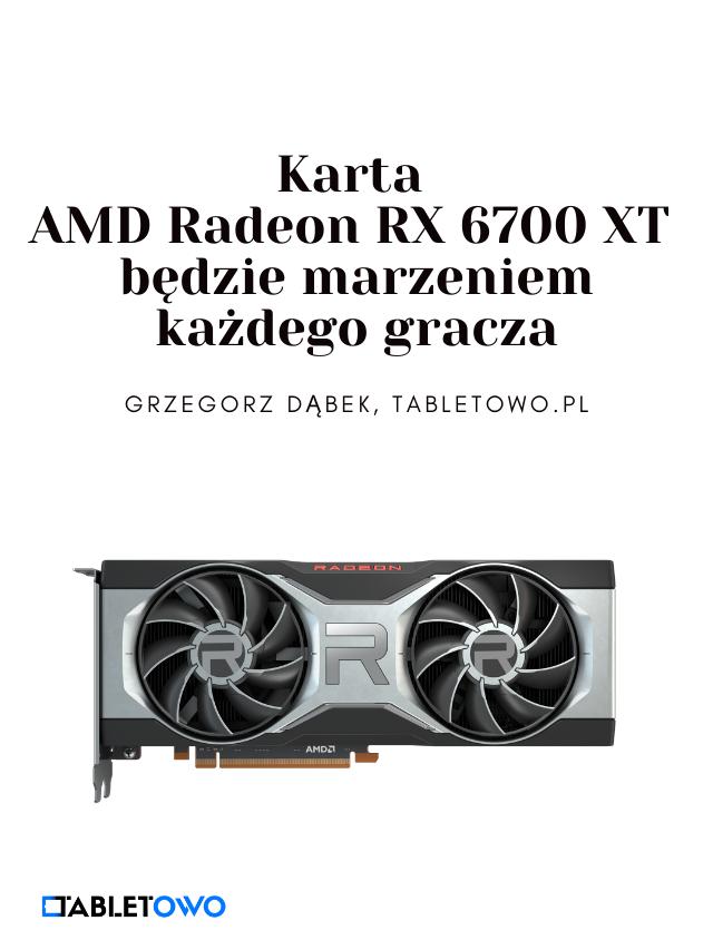 AMD Radeon RX 6700 RT oficjalnie!