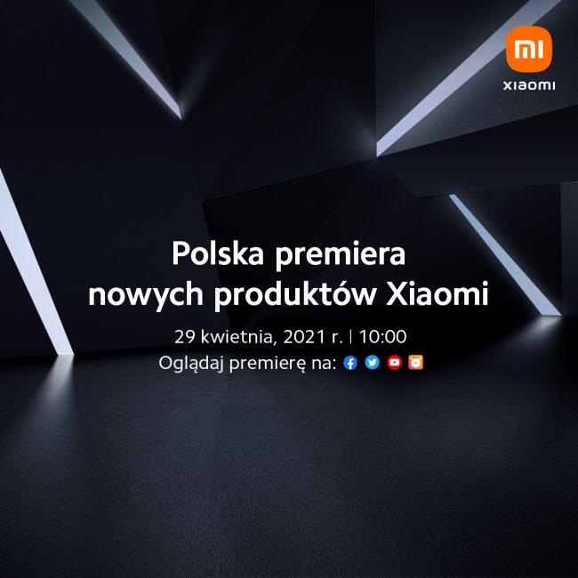 konferencja Xiaomi 29 kwietnia 2021 roku Polska
