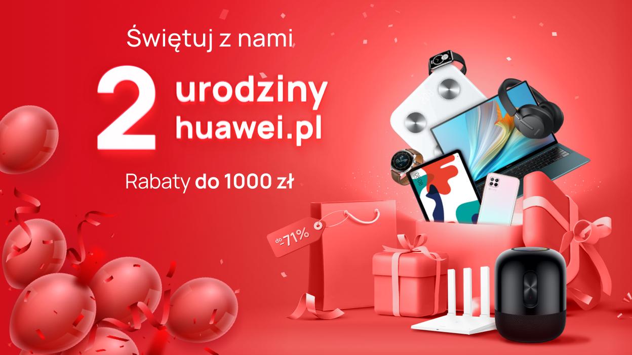 Huawei promocja 2 urodziny huawei.pl